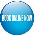 book online now blue round gel isolated push vector image vector image