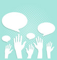 hands voting with blank speech bubble vector image vector image