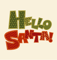 Hello Santa note Christmas patchwork style vector image