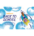 back to school with doodle rocket and watercolor vector image vector image