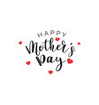 happy mothers day calligraphy text with mini red vector image vector image