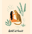 be wild of woman with leopard vector image
