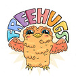 Flying doodle owl Free hugs fluffy bird vector image vector image