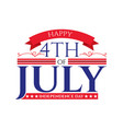 happy 4th july america independence day vector image