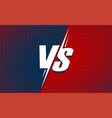 vs or versus text poster for battle or fight game vector image vector image