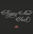 hand drawn lettering - happy new year elegant vector image vector image