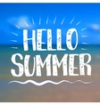 Sea Background with Lettering Hello Summer vector image vector image