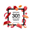 flat meat and sausages frame isolated vector image vector image