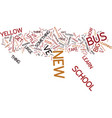 your big yellow bus text background word cloud vector image vector image