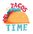 its tacos time vector image vector image