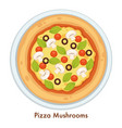 pizza mushrooms italian cuisine dish or meal with vector image vector image