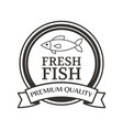 premium quality fresh fish advertising black label vector image