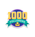 thank you 1000 followers numbers template for vector image vector image