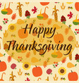 happy thanksgiving on tossed autumn nature pattern vector image vector image