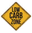 low carb zone vintage rusty metal sign vector image vector image