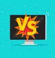 versus battle on computer vector image
