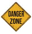 danger zone vintage rusty metal sign vector image vector image
