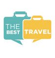 best travel agency promo emblem with suitcases vector image vector image