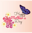 happy mothers day card with butterfly and floral vector image vector image