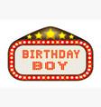 cinema marquee birthday boy vector image vector image