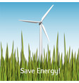 save energy with wind turbine and grass vector image vector image