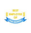 employee of the month label vector image vector image