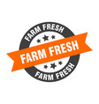 farm fresh sign farm fresh orange-black round vector image vector image