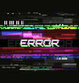 glitch error template video problem concept vector image vector image