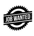 job wanted rubber stamp vector image vector image