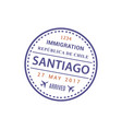 santiago airport stamp isolated visa vector image vector image