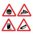 Set warning signs fast food danger sign Harmful vector image vector image