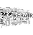 what to look for in an auto repair shop text word vector image vector image