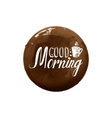Good morning inscription and cup of coffee vector image