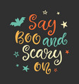 say boo and scary on halloween party poster vector image vector image
