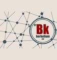 berkelium chemical element vector image vector image