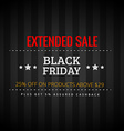black friday extended sale vector image vector image