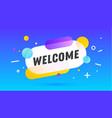 welcome speech bubble banner poster speech vector image vector image