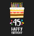 happy birthday card 45 forty five year cake vector image vector image
