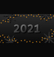 happy new year 2021 card dark party banner vector image