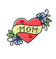 tatoo with mom inscription in heart shape vector image vector image