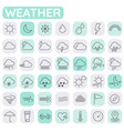 weather and meteorologic trendy line thin icons vector image