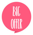 big offer tag red color isolated on white vector image