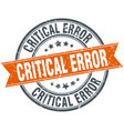 critical error round grunge ribbon stamp vector image vector image