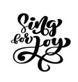 hand lettering sing for joy biblical background vector image