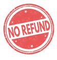 no refund grunge rubber stamp vector image vector image
