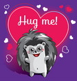 cartoon hedgehog ready for a hugging vector image