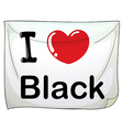 I love black vector image vector image