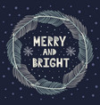 merry and bright christmas wreath with fir brunche vector image vector image