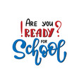 are you ready for school vector image vector image