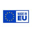 made in eu quality certificate label in eu vector image